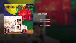 100 Big Truck Coal Chamber YouTube