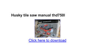 Brutus Tile Saw Manual by Husky Wet Tile Saw Thd950l Manual 100 Images Husky Tile Saw
