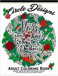 Amazon Circle Design Adult Coloring Book Good Vibes And Motivation Quotes Inspirational 9781546761143 Jupiter