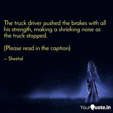 100 Truck Driver Quotes The Truck Driver Pushed T Writings By Sheetal Hirawat