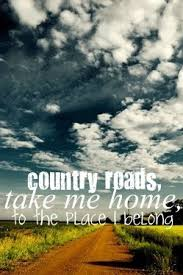 John Denver Country Roads Take Me Home To The Place I BelongWEST VIRGINIA Mountain Mama Love This Song