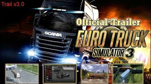 Euro Truck Simulator 3 Official Trailer Ets2 Going To Ets3 Mods ...