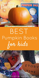 Books About Pumpkins For Toddlers by Best Pumpkin Books For Kids Rolling Prairie Readers