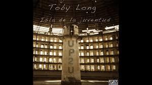 100 Toby Long Isla De La Juventud TechHouse YouTube