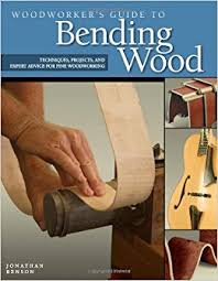 woodworker u0027s guide to bending wood techniques projects and