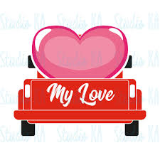 100 My Love For You Is Like A Truck Valentine Truck With Heart Svg Love Svg Red Truck Etsy