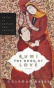 Rumi The Book Of Love Poems Ecstasy And Longing