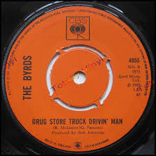 100 Truck Drivin Man Totally Vinyl Records Byrds The Bad Night At Whiskey Drug