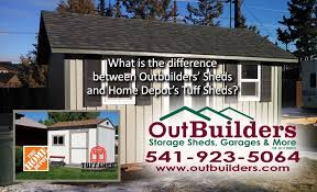 Tuff Shed Home Depot Cabin by What Is The Difference Between Outbuilders U0027 Sheds And Home Depot U0027s