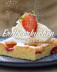 fruchtiger blechkuchen mit erdbeeren schnell und einfach