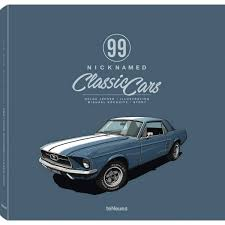 99 Nicknamed Classic Cars ISBN 9783832769277 Available From