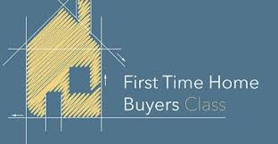 First Time Home Buyer Classes Spring 2018