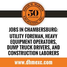 Jobs In Chambersburg: Utility Foreman, Heavy Equipment Operators ...