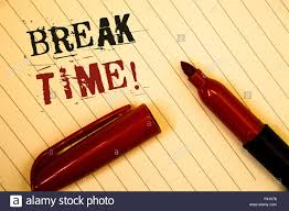 Text Sign Showing Break Time Motivational Call Conceptual Photo Moment To Stop Working Get Relax PauseIdeas Messages Created On Notebook Page Black R