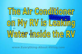 Sink Gurgles When Ac Is Turned On by The Air Conditioner On My Rv Is Leaking Water Inside The Rv 21734059 Jpg