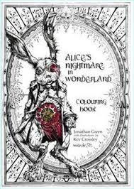 Alices Nightmare In Wonderland Colouring Book