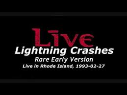 Live LIGHTNING CRASHES Rare Early Live Recording