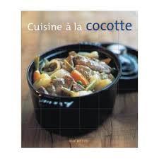 cuisine en cocotte cuisine cocotte cartonné brancq lepage achat livre