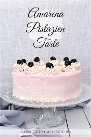 pistazien torte mit kirschen bzw amarenakirschen