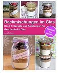 backmischungen im glas rezepte und anleitungen für muffins