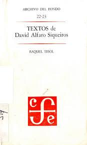 David Alfaro Siqueiros Murales La Nueva Democracia by Raquel Tibol Crítica De Arte Mexicana La Reina De Los Mares