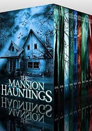 The Mansion Hauntings Super Boxset A Collection Of Riveting Haunted