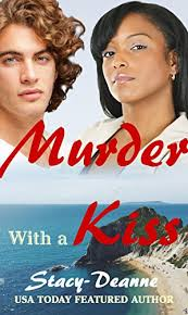 Murder With A Kiss By Stacy Deanne