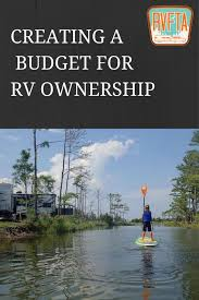 Creating An RV Budget Managing The Cost Of Ownership And Travel