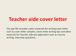 Teacher Aide Cover Letter This Ppt File Includes Useful Materials For Writing Such As