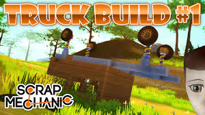 Buildin' Me A Pick'em'up' Truck! - Scrap Mechanic - YouTube