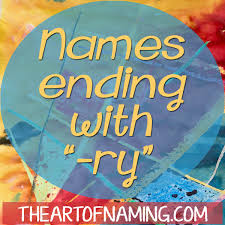 The Art Of Naming Baby Names Ending With The Letters Ry