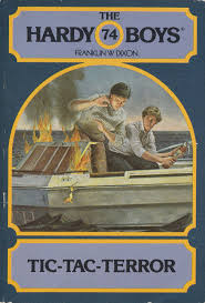 In Hardy Boys 74 Tic Tac Terror Frank And Joe Search For A Missing Man Who Disappeared On The Way Back From South America Soon Learn That