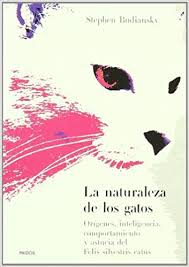 La Naturaleza De Los Gatos Origenes Inteligencia Comportamiento Y Astucia Del Felis Silvestris Catus The Nature Of Cats Spanish Edition Stephen