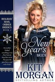 The New Years Bride Holiday Mail Order Brides 2 By Kit Morgan