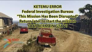 bureau gta 5 cara fix error misi gta v federal investigation bureau this mission