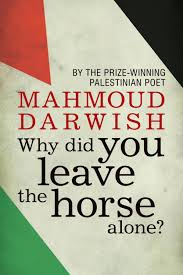 Lest Innocent Blood Be Shed Ebook by Mahmoud Darwish Why Did You Leave The Horse Alone By Alexandra