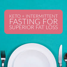 How To Combine Keto Fasting For Superior Fat Loss