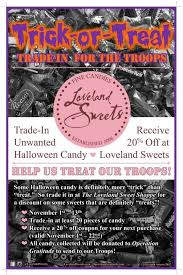 Donate Leftover Halloween Candy by Trick Or Treat Trade In For The Troops At Loveland Sweets
