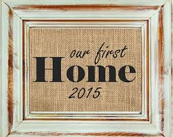 Our First Home Housewarming Gift Sign House