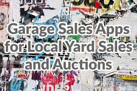 Garage Sales Apps for Local Yard Sales and Auctions