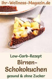schneller low carb birnen schokokuchen rezept ohne zucker