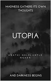 Utopia By Ngada Unathi Ndlelantle
