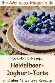 low carb heidelbeer joghurt torte ohne backen rezept ohne