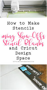 How To Make Stencils Using SHOWOFFS Stencil Blanks And Cricut