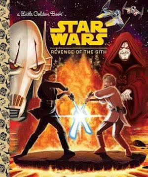 Star Wars: Revenge of the Sith (Little Golden Book) - Geof Smith