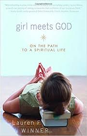 Girl Meets God On The Path To A Spiritual Life Lauren Winner 9780877881070 Amazon Books