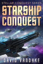 Starship Conquest First EBook By David VanDyke