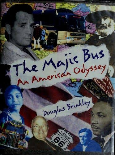 The Majic Bus: An American Odyssey - Douglas Brinkley