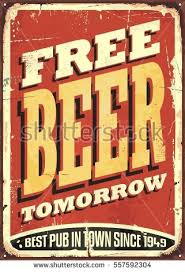 Free Beer Tomorrow Vintage Tin Sign On Old Worn Red Background Pub Or Tavern Decoration