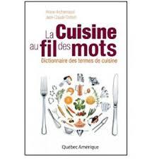 dictionnaire de cuisine la cuisine au fil des mots dictionnaire des termes de cuisine